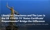 Liberty of Conscience and The Law: Is the UK COVID-19 'Status Certificate' Proportionate? Bridge the Difference